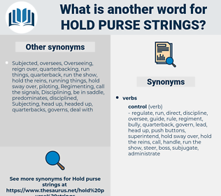 hold purse strings, synonym hold purse strings, another word for hold purse strings, words like hold purse strings, thesaurus hold purse strings