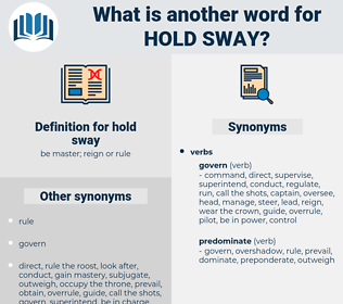 hold sway, synonym hold sway, another word for hold sway, words like hold sway, thesaurus hold sway
