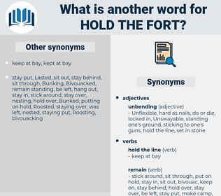 hold the fort, synonym hold the fort, another word for hold the fort, words like hold the fort, thesaurus hold the fort