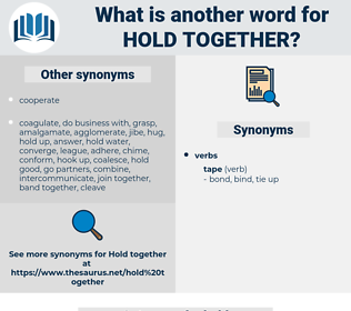 hold together, synonym hold together, another word for hold together, words like hold together, thesaurus hold together