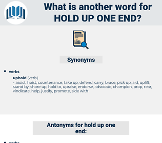 hold up one end, synonym hold up one end, another word for hold up one end, words like hold up one end, thesaurus hold up one end