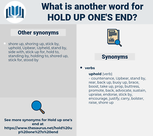 hold up one's end, synonym hold up one's end, another word for hold up one's end, words like hold up one's end, thesaurus hold up one's end