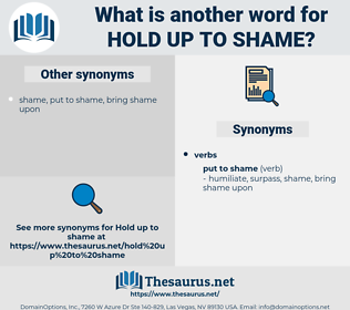 hold up to shame, synonym hold up to shame, another word for hold up to shame, words like hold up to shame, thesaurus hold up to shame
