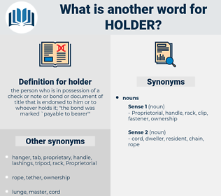 holder, synonym holder, another word for holder, words like holder, thesaurus holder