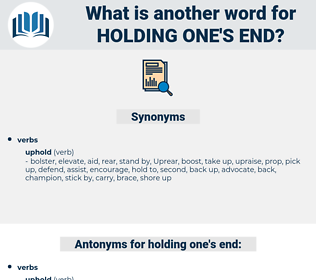 holding one's end, synonym holding one's end, another word for holding one's end, words like holding one's end, thesaurus holding one's end
