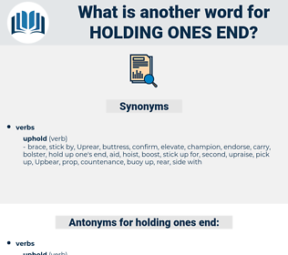 holding ones end, synonym holding ones end, another word for holding ones end, words like holding ones end, thesaurus holding ones end