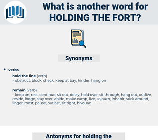 holding the fort, synonym holding the fort, another word for holding the fort, words like holding the fort, thesaurus holding the fort