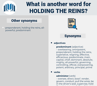holding the reins, synonym holding the reins, another word for holding the reins, words like holding the reins, thesaurus holding the reins