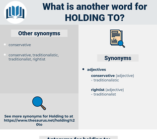 holding to, synonym holding to, another word for holding to, words like holding to, thesaurus holding to