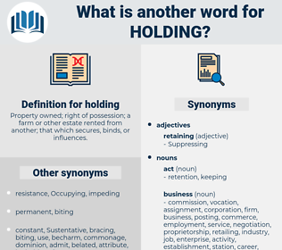 holding, synonym holding, another word for holding, words like holding, thesaurus holding