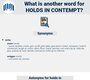 holds in contempt, synonym holds in contempt, another word for holds in contempt, words like holds in contempt, thesaurus holds in contempt