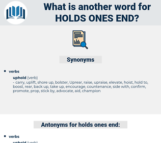 holds ones end, synonym holds ones end, another word for holds ones end, words like holds ones end, thesaurus holds ones end