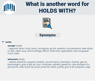 holds with, synonym holds with, another word for holds with, words like holds with, thesaurus holds with