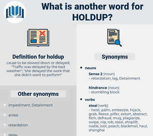 holdup, synonym holdup, another word for holdup, words like holdup, thesaurus holdup