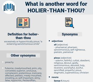holier-than-thou, synonym holier-than-thou, another word for holier-than-thou, words like holier-than-thou, thesaurus holier-than-thou