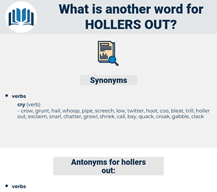 hollers out, synonym hollers out, another word for hollers out, words like hollers out, thesaurus hollers out
