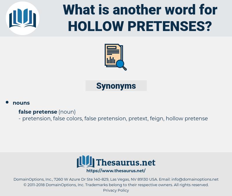 hollow pretenses, synonym hollow pretenses, another word for hollow pretenses, words like hollow pretenses, thesaurus hollow pretenses