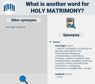 holy matrimony, synonym holy matrimony, another word for holy matrimony, words like holy matrimony, thesaurus holy matrimony