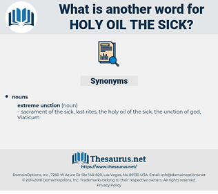 holy oil the sick, synonym holy oil the sick, another word for holy oil the sick, words like holy oil the sick, thesaurus holy oil the sick