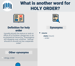 holy order, synonym holy order, another word for holy order, words like holy order, thesaurus holy order