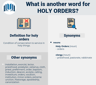 holy orders, synonym holy orders, another word for holy orders, words like holy orders, thesaurus holy orders
