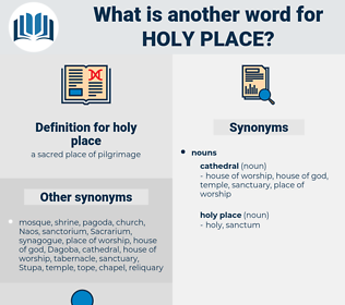 holy place, synonym holy place, another word for holy place, words like holy place, thesaurus holy place