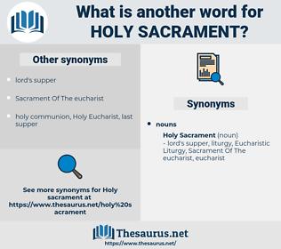 holy sacrament, synonym holy sacrament, another word for holy sacrament, words like holy sacrament, thesaurus holy sacrament