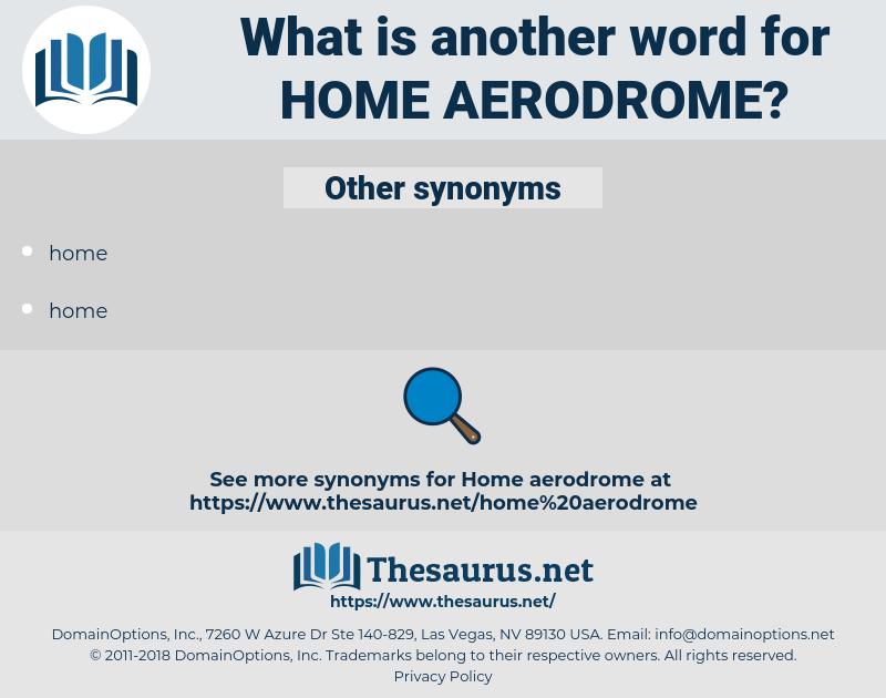 home aerodrome, synonym home aerodrome, another word for home aerodrome, words like home aerodrome, thesaurus home aerodrome