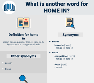 home in, synonym home in, another word for home in, words like home in, thesaurus home in