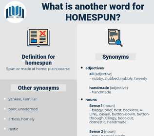 homespun, synonym homespun, another word for homespun, words like homespun, thesaurus homespun