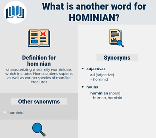 hominian, synonym hominian, another word for hominian, words like hominian, thesaurus hominian