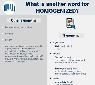 homogenized, synonym homogenized, another word for homogenized, words like homogenized, thesaurus homogenized
