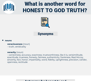 honest-to-god truth, synonym honest-to-god truth, another word for honest-to-god truth, words like honest-to-god truth, thesaurus honest-to-god truth