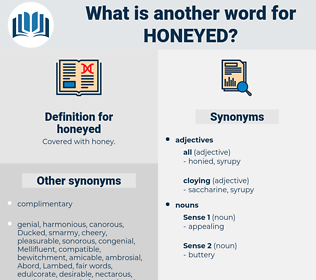 honeyed, synonym honeyed, another word for honeyed, words like honeyed, thesaurus honeyed