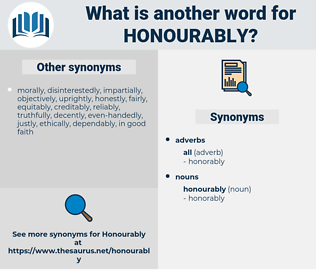 honourably, synonym honourably, another word for honourably, words like honourably, thesaurus honourably