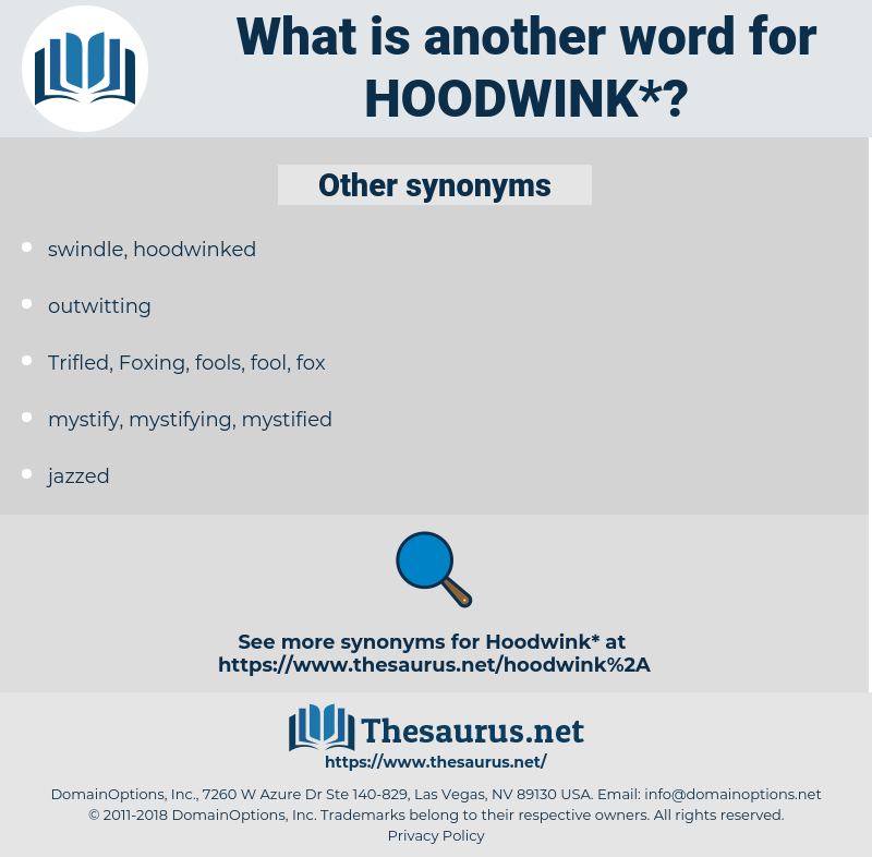 hoodwink, synonym hoodwink, another word for hoodwink, words like hoodwink, thesaurus hoodwink