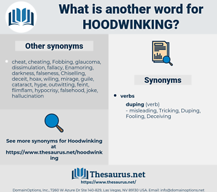hoodwinking, synonym hoodwinking, another word for hoodwinking, words like hoodwinking, thesaurus hoodwinking