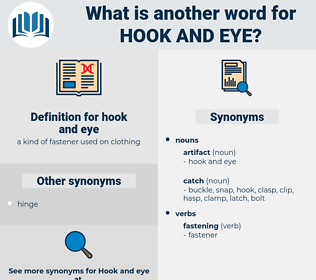 hook and eye, synonym hook and eye, another word for hook and eye, words like hook and eye, thesaurus hook and eye
