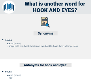 hook and eyes, synonym hook and eyes, another word for hook and eyes, words like hook and eyes, thesaurus hook and eyes