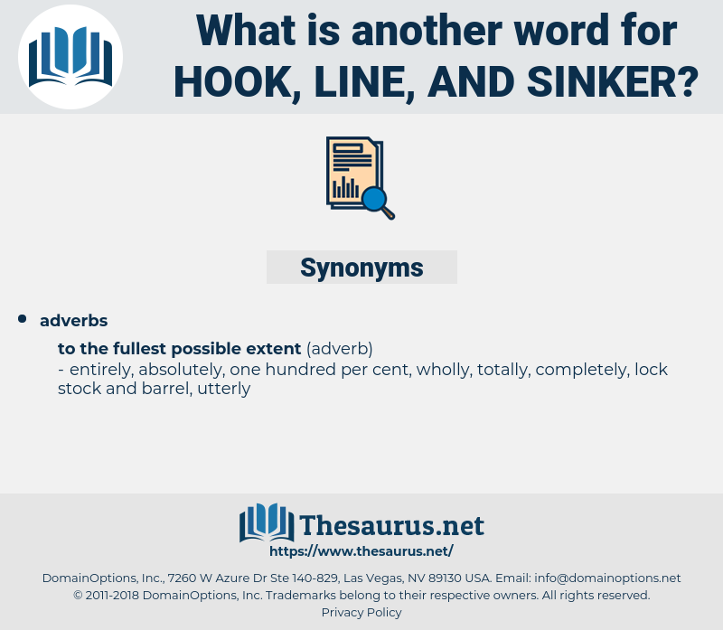 hook line and sinker, synonym hook line and sinker, another word for hook line and sinker, words like hook line and sinker, thesaurus hook line and sinker