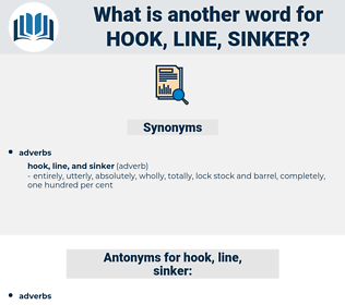 hook line sinker, synonym hook line sinker, another word for hook line sinker, words like hook line sinker, thesaurus hook line sinker