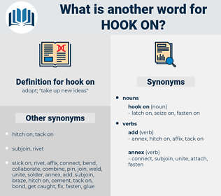 hook on, synonym hook on, another word for hook on, words like hook on, thesaurus hook on