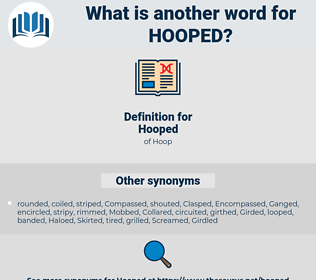 Hooped, synonym Hooped, another word for Hooped, words like Hooped, thesaurus Hooped