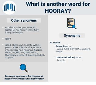 hooray, synonym hooray, another word for hooray, words like hooray, thesaurus hooray