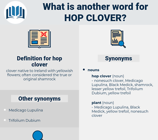 hop clover, synonym hop clover, another word for hop clover, words like hop clover, thesaurus hop clover