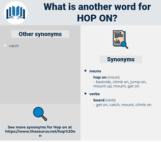 hop on, synonym hop on, another word for hop on, words like hop on, thesaurus hop on