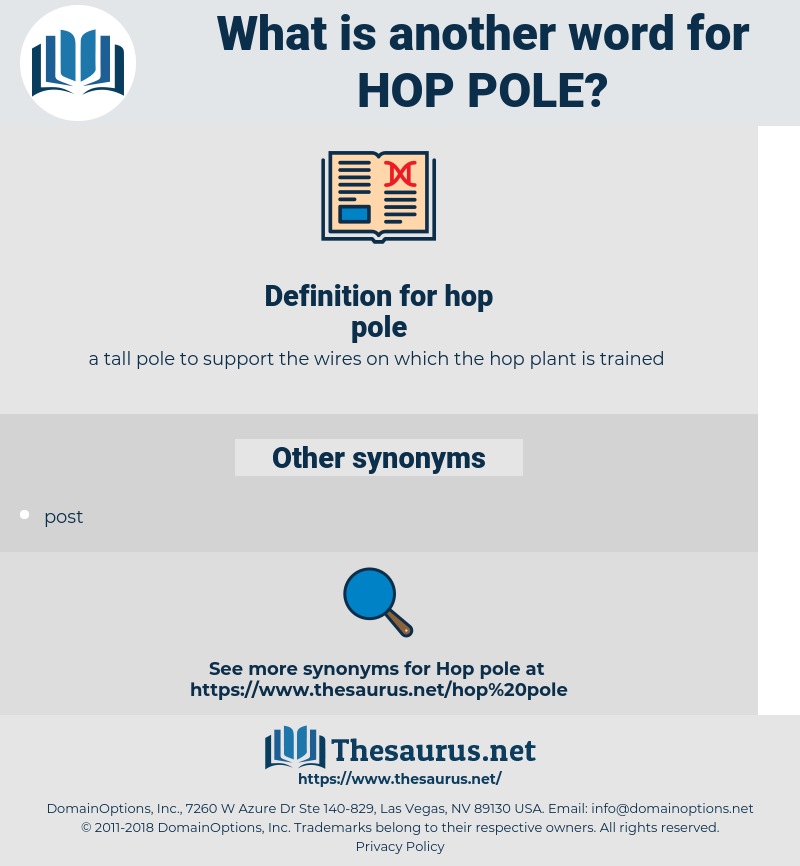 hop pole, synonym hop pole, another word for hop pole, words like hop pole, thesaurus hop pole