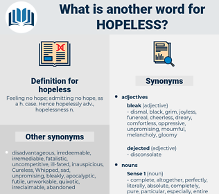 hopeless, synonym hopeless, another word for hopeless, words like hopeless, thesaurus hopeless