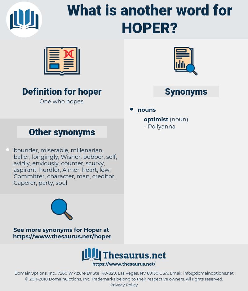 hoper, synonym hoper, another word for hoper, words like hoper, thesaurus hoper