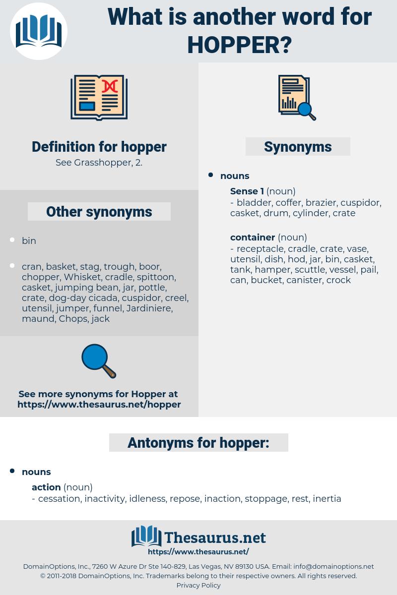 hopper, synonym hopper, another word for hopper, words like hopper, thesaurus hopper
